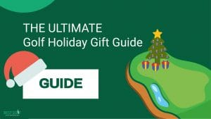 The ULTIMATE golf Holiday Gift Guide